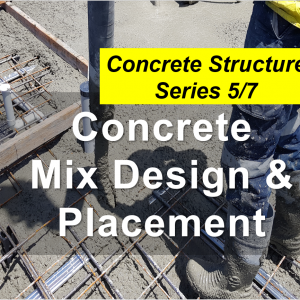 concrete mix design & placement