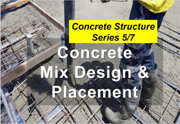 concrete mix design & placement